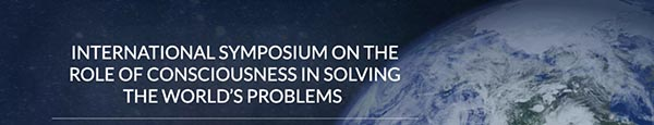 International Symposium on the Role of Consciousness in Solving the World